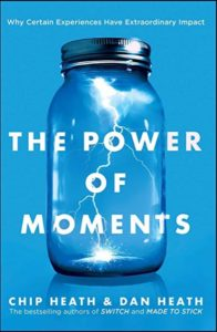The Power of Moments Chip & Dan Heath